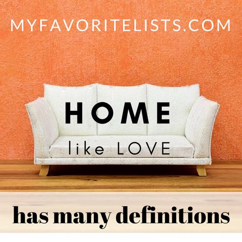 Home, like Love, has many definitions.
