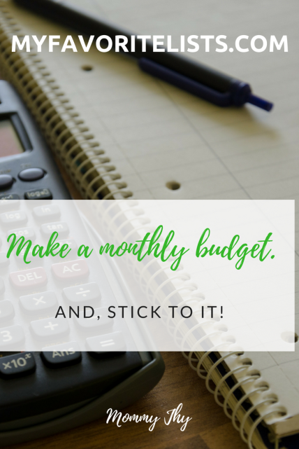 Make a monthly budget. My Favorite Lists. Mommy Jhy
