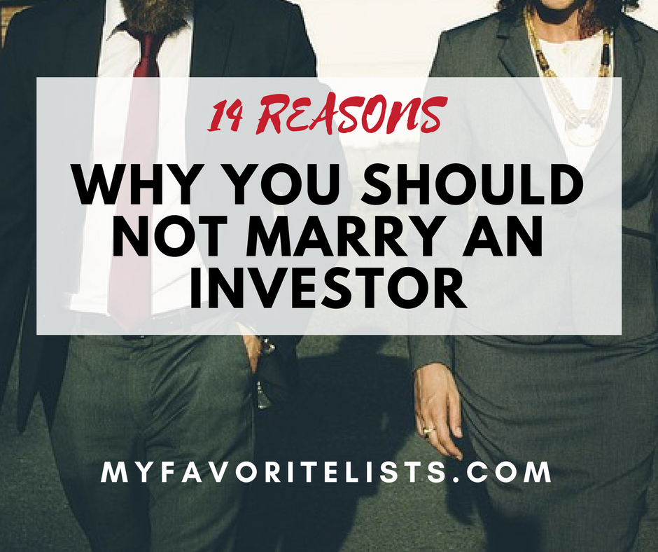 14 Reasons Why You Should Not Marry An Investor Mommy Jhy My Favorite Lists