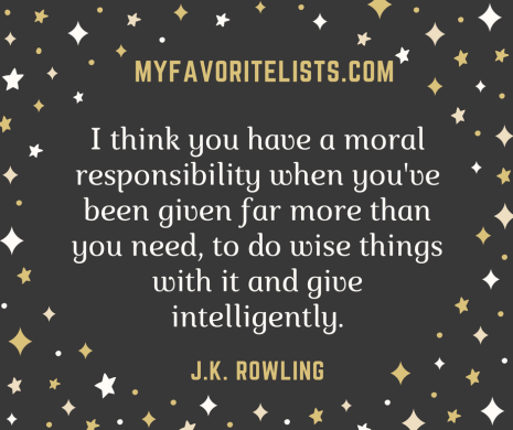 I think you have a moral responsibility when you've been given far more than you need, to do wise things with it and give intelligently.