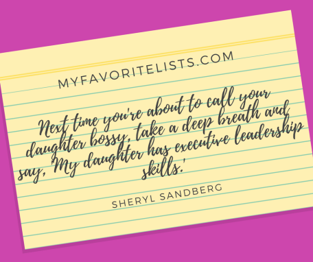 Next time you're about to call your daughter bossy, take a deep breath and say, 'My daughter has executive leadership skills.'
